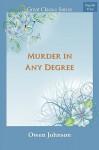 Murder in Any Degree - Owen Johnson