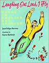 Laughing Out Loud, I Fly: Poems in English and Spanish - Juan Felipe Herrera, Karen Barbour