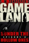 GAMELAND: Sunder the Hollow Ones - Saul Tanpepper, Ken J. Howe