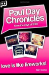 Love Is Like Fireworks!: Paul Day Chronicles (the Laugh Out Loud Comedy Series) - R Phaal, C S Wiesner, Gary Locke