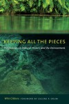Keeping All the Pieces: Perspectives on Natural History and the Environment - Whit Gibbons, Eugene P. Odum