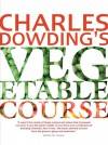Charles Dowding's Vegetable Course - Charles Dowding
