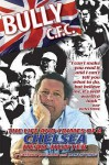 Bully C.F.C.: The Life And Crimes Of A Chelsea Head Hunter - Gaetano Buglioni, Martin King