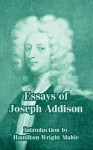 Essays of Joseph Addison - Joseph Addison, Hamilton Wright Mabie