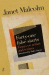 Forty-One False Starts: Essays on Artists and Writers - Janet Malcolm, Helen Garner