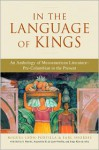 In the Language of Kings: An Anthology of Mesoamerican Literature, Pre-Columbian to the Present - Miguel León-Portilla