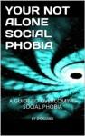 YOUR NOT ALONE SOCIAL PHOBIA - Joseph Mulholland