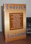 Foreign Fictions: 25 Contemporary Stories from Canada, Europe, Latin America - John Biguenet