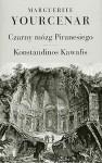 Czarny mózg Piranesiego. Konstandinos Kawafis - Marguerite Yourcenar