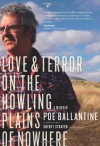 Love and Terror on the Howling Plains of Nowhere: A Memoir - Poe Ballantine, Cheryl Strayed