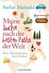 Meine Suche nach der besten Pasta der Welt: Eine Abenteuerreise durch Italien - Stefan Maiwald