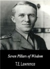Seven Pillars of Wisdom (Illustrated) - T.E. Lawrence