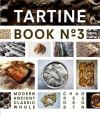 Tartine Book No. 3 - Chad Robertson