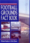 Football Grounds Fact Book - Michael Heatley