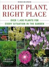 Right Plant, Right Place: Over 1400 Plants for Every Situation in the Garden - Nicola Ferguson
