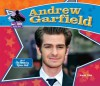 Andrew Garfield:: Star of the Amazing Spider-Man - Sarah Tieck