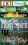 1,001 Things You Always Wanted to Know About the Holy Spirit - Stephen Lang