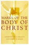 Marks on the Body of Christ - Carl E. Braaten