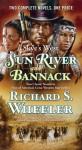 Sun River and Bannack - Richard S. Wheeler