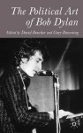 The Political Art of Bob Dylan - David Boucher, Gary K. Browning