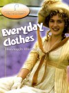 Everyday Clothes Through History (Why Do We Wear?) - Fiona MacDonald