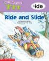 Ride and Slide: -ide - Samantha Berger, R.W.Alley