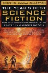 The Year's Best Science Fiction: Sixteenth Annual Collection - Gardner R. Dozois, Greg Egan, Geoffrey A. Landis, Cory Doctorow