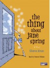 The Thing About Jane Spring[A Novel] - Sharon Krum