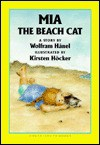 Mia the Beach Cat: A Story - Wolfram Hänel, Kirsten Hocker, Wolfram Hänel, Kirsten Hoecher