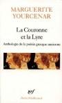 La Couronne Et La Lyre - Marguerite Yourcenar
