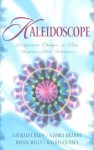 Kaleidoscope: Perspective Changes in Four Suspense-Filled Romances - Lauralee Bliss, DiAnn Mills, Gloria Brandt