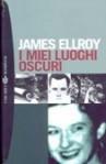 I miei luoghi oscuri - James Ellroy, Claudio Sergio Perroni