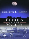Echoes in the Valley - Colleen L. Reece