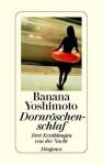 Dornröschenschlaf : drei Erzählungen von der Nacht - Banana Yoshimoto