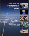 Human Health and Performance Risks of Space Exploration Missions: Evidence Reviewed by the NASA Human Research Program - Radiation and Cancer, Behavioral Health, EVA, Spacesuits (NASA SP-2009-3405) - World Spaceflight News, Jancy C. McPhee, John B. Charles, NASA