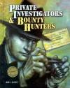 Private Investigators And Bounty Hunters - Ann Gaines
