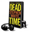Dead Time [With Earbuds] (Audio) - Stephen White, Dick Hill