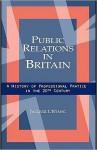 Public Relations in Britain: A History of Professional Practice in the Twentieth Century - Jacquie L'Etang