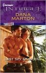 Last Spy Standing (Harlequin Intrigue Series) - Dana Marton