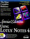 Using Lotus Notes 4 (Using ... (Que)) - Cate Richards, David Hatter, Mark Williams