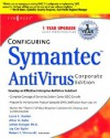 Configuring Symantec AntiVirus Corporate Edition - Laura E. Hunter, Syngress, James Stanger, Jay Cee Taylor, Athar A. Khan, Robert Shimonski
