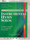 Instrumental Hymn Solos - Volume 1: 10 Praise & Worship Favorites - Lillenas Publishing Company