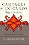 Cantares Mexicanos: Songs of the Aztecs - John Bierhorst