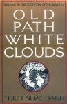Old Path White Clouds: Walking in the Footsteps of the Buddha - Thích Nhất Hạnh, Nguyen Thi Hop, Mobi Ho