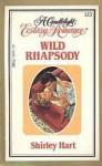 Wild Rhapsody (Candlelight Ecstasy Romance, #123) - Shirley Hart