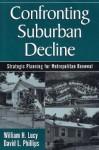 Confronting Suburban Decline: Strategic Planning For Metropolitan Renewal - William H. Lucy, David L. Phillips