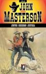 Juntos hicieron justicia (Coleccion Oeste) (Spanish Edition) - John Masterson