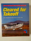 Cleared for Takeoff Your Handbook for Becomi - Cessna
