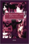 For Appearance' Sake: The Historical Encyclopedia of Good Looks, Beauty, and Grooming - Victoria Sherrow