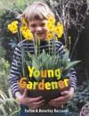 Young Gardener - Stefan Buczacki, Anthea Sieveking, Beverly Buczacki